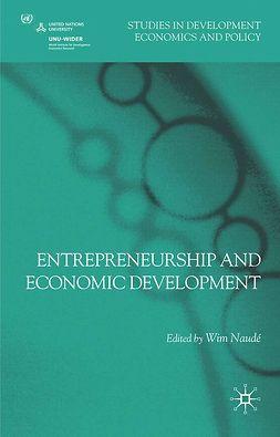 Naudé, Wim - Entrepreneurship and Economic Development, e-bok