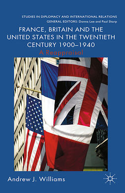 Williams, Andrew J. - France, Britain and the United States in the Twentieth Century 1900–1940, ebook