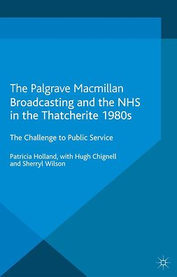 Chignell, Hugh - Broadcasting and the NHS in the Thatcherite 1980s, ebook