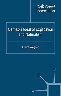 Wagner, Pierre - Carnap's Ideal of Explication and Naturalism, e-bok