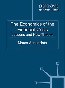 Annunziata, Marco - The Economics of the Financial Crisis, e-bok