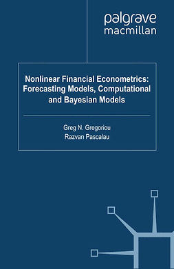 Gregoriou, Greg N. - Nonlinear Financial Econometrics: Forecasting Models, Computational and Bayesian Models, ebook