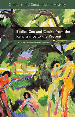 Fisher, Kate - Bodies, Sex and Desire from the Renaissance to the Present, e-bok