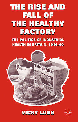 Long, Vicky - The Rise and Fall of the Healthy Factory, ebook