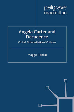 Tonkin, Maggie - Angela Carter and Decadence, ebook