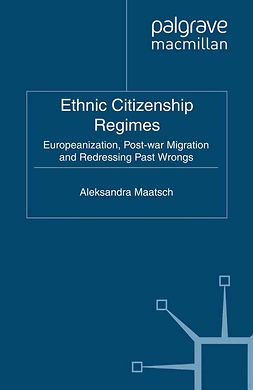 Maatsch, Aleksandra - Ethnic Citizenship Regimes, ebook