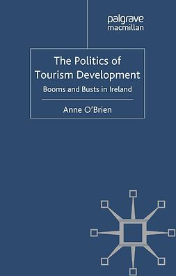 O'Brien, Anne - The Politics of Tourism Development, ebook