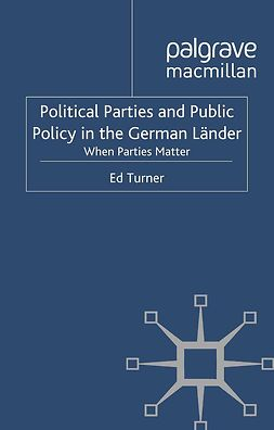 Turner, Ed - Political Parties and Public Policy in the German Länder, ebook
