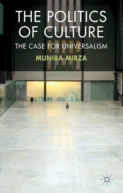 Mirza, Munira - The Politics of Culture, e-bok
