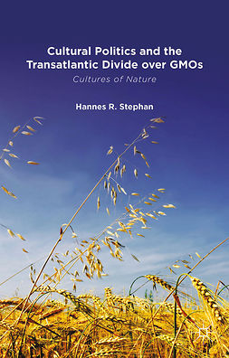Stephan, Hannes R. - Cultural Politics and the Transatlantic Divide over GMOs, e-bok