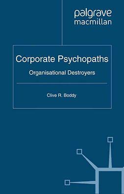 Boddy, Clive R. - Corporate Psychopaths, ebook