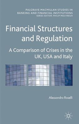 Roselli, Alessandro - Financial Structures and Regulation: A Comparison of Crises in the UK, USA and Italy, ebook