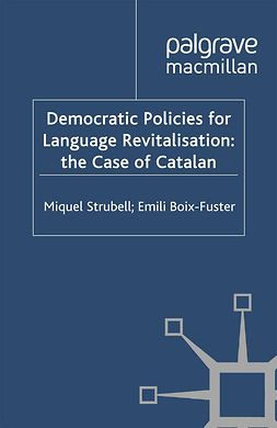 Boix-Fuster, Emili - Democratic Policies for Language Revitalisation: the Case of Catalan, e-bok