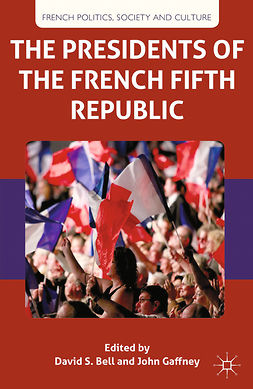 Bell, David S. - The Presidents of the French Fifth Republic, ebook