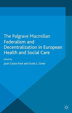 Costa-Font, Joan - Federalism and Decentralization in European Health and Social Care, e-bok