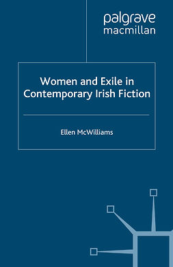 McWilliams, Ellen - Women and Exile in Contemporary Irish Fiction, ebook