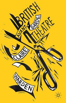 Warden, Claire - British Avant-Garde Theatre, e-bok