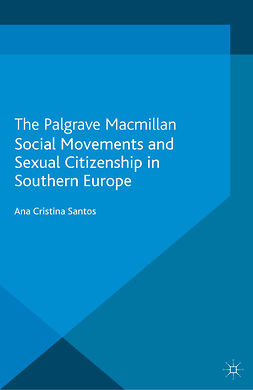 Santos, Ana Cristina - Social Movements and Sexual Citizenship in Southern Europe, e-kirja