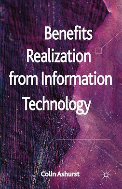 Ashurst, Colin - Benefits Realization from Information Technology, ebook