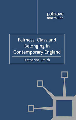 Smith, Katherine - Fairness, Class and Belonging in Contemporary England, e-kirja