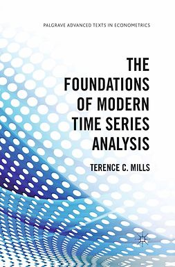 Mills, Terence C. - The Foundations of Modern Time Series Analysis, ebook