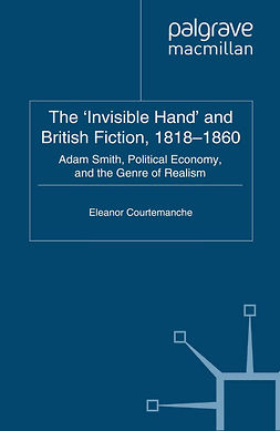 Courtemanche, Eleanor - The 'Invisible Hand' and British Fiction, 1818–1860, e-bok