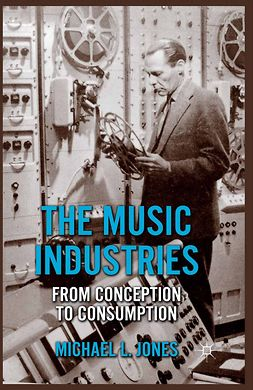 Jones, Michael L. - The Music Industries, ebook