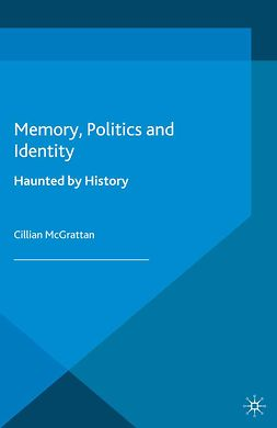 McGrattan, Cillian - Memory, Politics and Identity, ebook