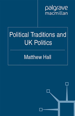Hall, Matthew - Political Traditions and UK Politics, e-bok