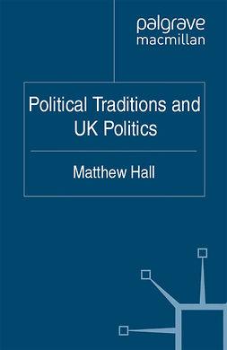 Hall, Matthew - Political Traditions and UK Politics, ebook