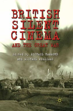 Hammond, Michael - British Silent Cinema and the Great War, ebook