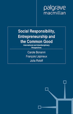 Bonanni, Carole - Social Responsibility, Entrepreneurship and the Common Good, ebook
