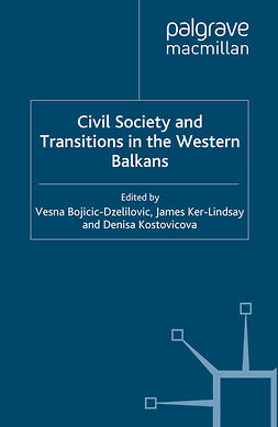 Bojicic-Dzelilovic, Vesna - Civil Society and Transitions in the Western Balkans, e-kirja