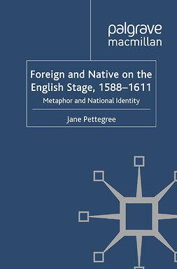 Pettegree, Jane - Foreign and Native on the English Stage, 1588–1611, ebook