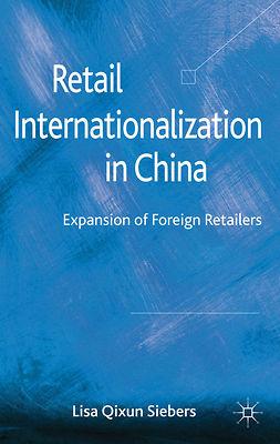 Siebers, Lisa Qixun - Retail Internationalization in China, ebook