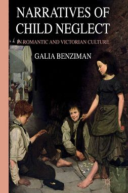 Benziman, Galia - Narratives of Child Neglect in Romantic and Victorian Culture, ebook