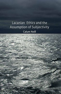Neill, Calum - Lacanian Ethics and the Assumption of Subjectivity, ebook