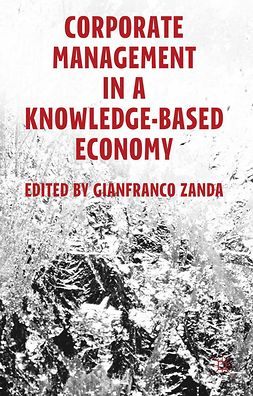 Zanda, Gianfranco - Corporate Management in a Knowledge-Based Economy, ebook