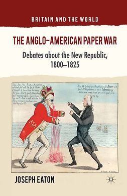 Eaton, Joseph - The Anglo-American Paper War, ebook