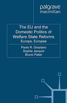 Graziano, Paolo R. - The EU and the Domestic Politics of Welfare State Reforms, ebook
