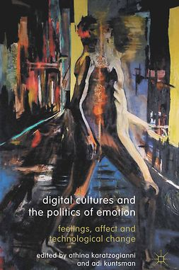 Karatzogianni, Athina - Digital Cultures and the Politics of Emotion, e-bok