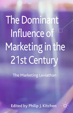 Kitchen, Philip J. - The Dominant Influence of Marketing in the 21st Century, e-bok