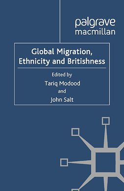 Modood, Tariq - Global Migration, Ethnicity and Britishness, ebook