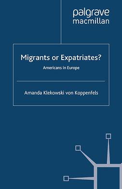 Koppenfels, Amanda Klekowski - Migrants or Expatriates?, e-bok