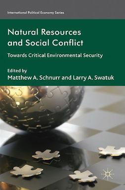 Schnurr, Matthew A. - Natural Resources and Social Conflict, e-bok