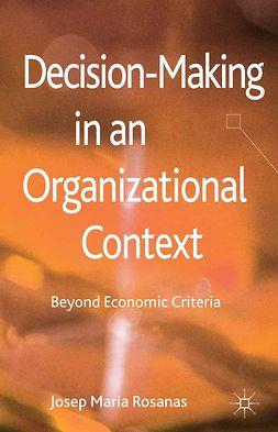 Rosanas, Josep Maria - Decision-Making in an Organizational Context, e-kirja