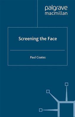 Coates, Paul - Screening the Face, e-kirja