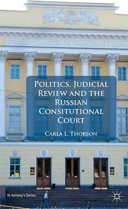 Thorson, Carla L. - Politics, Judicial Review, and the Russian Constitutional Court, e-kirja