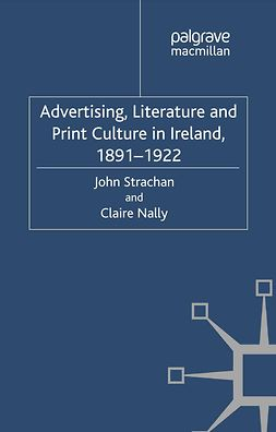 Nally, Claire - Advertising, Literature and Print Culture in Ireland, 1891–1922, e-bok