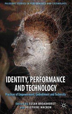 Broadhurst, Susan - Identity, Performance and Technology, e-kirja